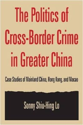 The Politics of Cross border Crime in Greater China PDF