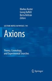 Axions: Theory, Cosmology, and Experimental Searches