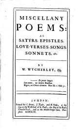 Miscellany Poems: As Satyrs, Epistles, Love-verses, Songs, Sonnets, &c