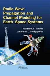 Radio Wave Propagation and Channel Modeling for Earth–Space Systems
