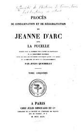 Procès de condamnation et de réhabilitation de Jeanne d'Arc, dite La Pucelle: Préliminaires de la réhabilitation no insérés au proces. Proces de réhabilitation, cap. I-V