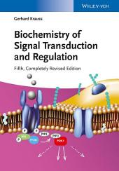 Biochemistry of Signal Transduction and Regulation: Edition 5