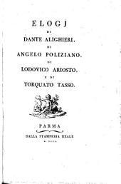 Elogj di Dante Alighieri, di Angelo Poliziano, di Lodovico Aristo e di Torquato Tasso [by A. Fabroni].
