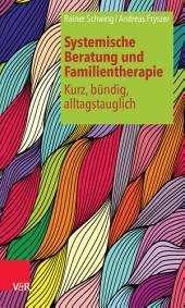 Systemische Beratung und Familientherapie – kurz, bündig, alltagstauglich: Ausgabe 4