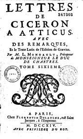 Lettres de Cicéron à Atticus: avec des remarques, et le texte Latin de l'édition de Graevius