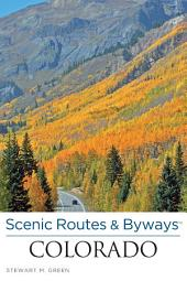 Scenic Routes & BywaysTM Colorado: Edition 4