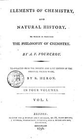 Elements of Chemistry, and Natural History: To which is Prefixed the Philosophy of Chemistry