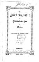 Die F  rstengr  fte der Wittelsbacher in M  nchen PDF