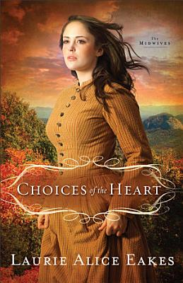 Choices of the Heart  The Midwives Book  3