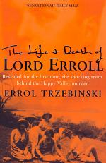 The Life and Death of Lord Erroll: The Truth Behind the Happy Valley Murder (Text Only Edition)