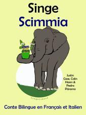 Singe - Scimmia: Conte Bilingue en Français et Italien