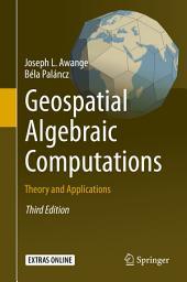 Geospatial Algebraic Computations: Theory and Applications, Edition 3