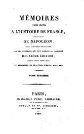 Mémoires pour servir à l'histoire de France sous le règne de Napoléon, écrits à Ste.-Hélène sous sa dictée, par les généraux qui ont partagé sa captivité: Volume2