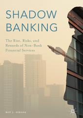 Shadow Banking: The Rise, Risks, and Rewards of Non-Bank Financial Services