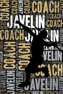 Javelin Coach Journal: Cool Blank Lined Javelin Lovers Notebook for Coach and Athlete