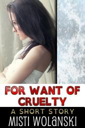 For Want of Cruelty: an Overhill short story