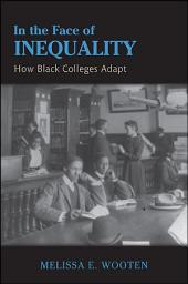 In the Face of Inequality: How Black Colleges Adapt