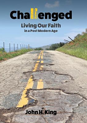 Challenged  Living Our Faith in a Post Modern Age