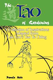 The Tao of Gardening: A Collection of Inspirations Based on Lao Tzu's Tao Te Ching