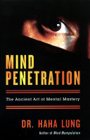 Mind Penetration: The Ancent Art Of Mental Mastery