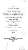 A Concise History of Ancient Institutions  Inventions  and Discoveries in Science and Mechanic Art PDF