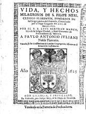 Vida y heichos milagrosos de S. Filippo Neri, Clerico Florentin, fundador de la congregacion del Oratorio (etc.)