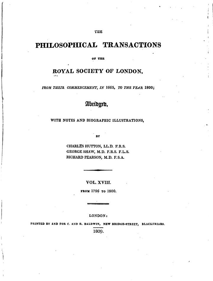 The Philosophical Transactions of the Royal Society of London, from Their Commencement, in 1665, to the Year 1800: 1796-1800. (General index at end of v. 18)