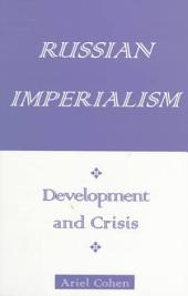 Russian Imperialism: Development and Crisis