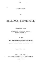 "Thoughts on Religious Experience: To which is Added an Appendix Containing ""Letters to the Aged,"" &c. &c"