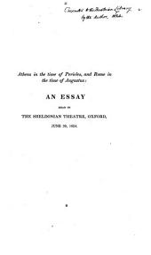 Athens in the time of Pericles, and Rome in the time of Augustus, an essay [by W.R.Churton].