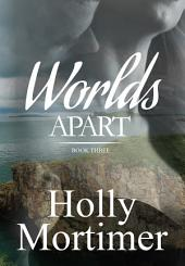 Worlds Apart: Book 3 - The Sisters Series