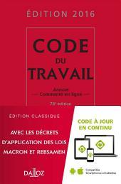 Code du travail 2016: Annoté et commenté en ligne