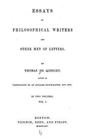 Essays on Philosophical Writers and Other Men of Letters: Sir William Hamilton. Sir James Mackintosh. Kant in his miscellaneous essays. Herder. John Paul Frederick Richter. Analects from Fichter. Lessing.-v. 2. Richard Bentley. Dr. Parr