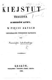 Kiejstut: tragedya z dziejów Litwy, w pięciu aktach oryginalnie wierszem napisana