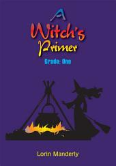 A Witch's Primer: Grade: One