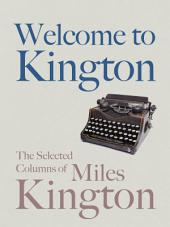 Welcome to Kington: The Selected Columns of Miles Kington