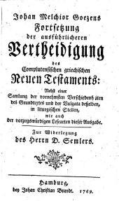 Johan Melchior Goezens Fortsetzung der ausführlicheren Vertheidigung des complutensischen griechischen Neuen Testaments: zur Widerlegung des Herrn D. Semlers