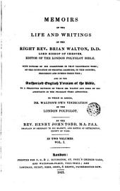 Memoirs of the Life and Writings of the Right Rev. Brian Walton... Editor of the London Polyglot Bible, 1