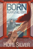 Born   Against All Odds PDF