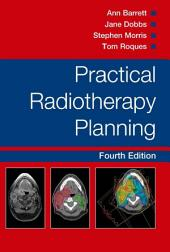 Practical Radiotherapy Planning Fourth Edition: Edition 4