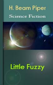 Little Fuzzy: Science Fiction Stories