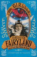 The Girl Who Soared Over Fairyland and Cut the Moon in Two PDF
