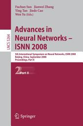 Advances in Neural Networks - ISNN 2008: 5th International Composium on Neural Networks, ISNN 2008, Beijing, China, September 24-28, 2008, Proceedings, Part 2