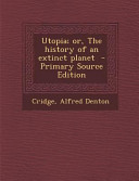 Utopia  Or  the History of an Extinct Planet   Primary Source Edition PDF