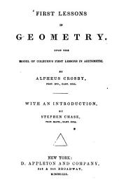 First Lessons in Geometry Upon the Model of Colburn's First Lessons in Arithmetic