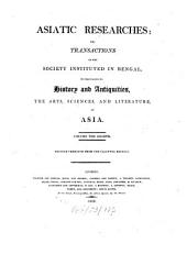 Asiatic researches or transactions of the Society instituted in Bengal, for inquiring into the history and antiquities, the arts, sciences, and literature, of Asia: Volume 8
