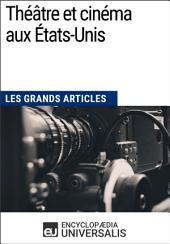 Théâtre et cinéma aux États-Unis (Les Grands Articles): (Les Grands Articles d'Universalis)