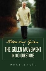 Fethullah Gulen and the Gulen Movement in 100 Questions