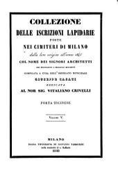 Collezione delle iscrizioni lapidarie poste nei cimiteri di Milano dalla loro orgine all' anno 1845 col nome degli architetti: Volume 5