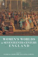 Women's Worlds in Seventeenth Century England